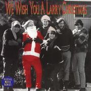Larry Norman - We Wish You A Larry Christmas