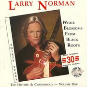 Larry Norman - White Blossoms From Black Roots