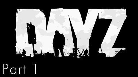 Crazy 'DayZ' - Part 1 - All By Myself