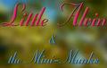 Little Alvin & the Mini-Munks Titlecard.png