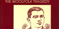 The Woolfolk Tragedy: The Murders, the Trials, the Hanging & Now Finally, the Truth!