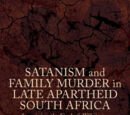 Satanism and Family Murder in Late Apartheid South Africa: Imagining the End of Whiteness