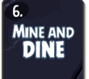 Mine and Dine