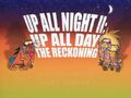 Up All Night II - Up All Day. The Reckoning title card.jpg