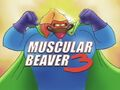 Muscular Beaver 3 title card.jpg
