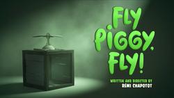 Fly Piggy, Fly!