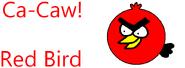 Ca-Caw Red Bird