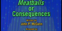 Episode 19: Meatballs or Consequences/A Moving Experience