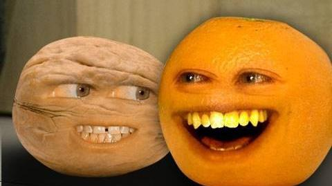 Annoying Orange Going Walnuts