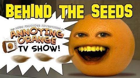 Annoying Orange: Behind the Seeds