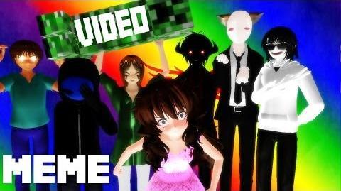 MMD Creepypasta - MEME Compilation