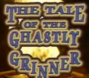 The Tale of the Ghastly Grinner