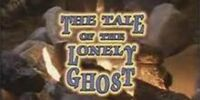 The Tale of the Lonely Ghost