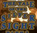 The Tale of the Silver Sight: Part 3