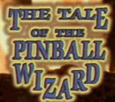 The Tale of the Pinball Wizard