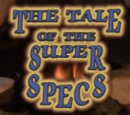 The Tale of the Super Specs