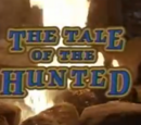 The Tale of the Hunted