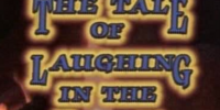 The Tale of Laughing in the Dark