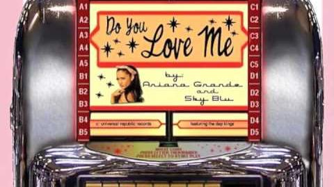 Ariana Grande ~ Do You Love Me FULL STUDIO VERSION
