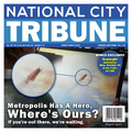 Metropolis Has A Hero, Where's Ours? If you're out there, we're waiting. National City Tribune.png