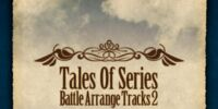 Tales Of Series Battle Arrange Tracks 2