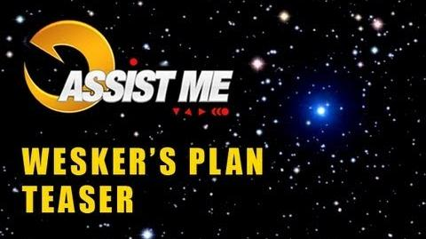 ASSIST ME! Teaser - Wesker's Plan