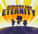 Friends for Eternity