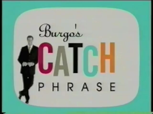 File:Burgo's Catch Phrase 2.jpg