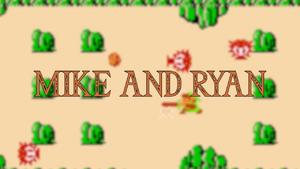 Mike & Ryan