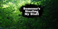 Someone's Stealing My Stuff