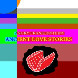 Angryfrankensteins-ancientlovestories-cover