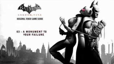 Batman Arkham City OST - 03 - A Monument To Your Failure