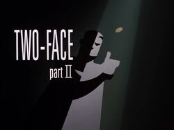Two-Face Part II Title Card
