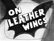 On Leather Wings Production Title Card