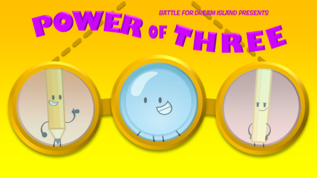 File:Bfdi fan made title cards power of three by gatlinggroink58-d7k9qq0.png