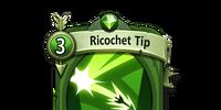 Ricochet Tip