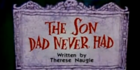 The Son Dad Never Had