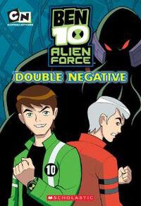 Double Negative (Ben 10 Alien Force Chapter Books (Mass Market))