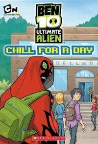 Chill for a Day (Ben 10 Ultimate Alien)