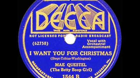 1937 Mae Questel (The Betty Boop Girl) - I Want You For Christmas