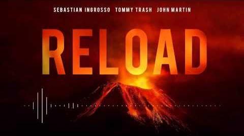 Sebastian Ingrosso & Tommy Trash Ft. John Martin - Reload (Vocal Mix)