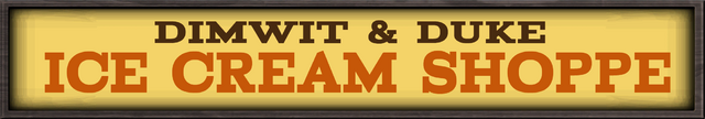 File:Dimwit and Duke Ice Cream Shoppe Sign.png