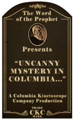 Kinetoscope Uncanny Mystery in Columbia