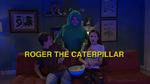 Roger The Caterpillar