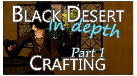 Black Desert In Depth - Crafting