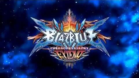 BlazBlue Chronophantasma Extend (Promotional Video)