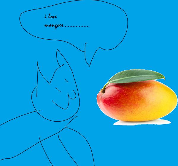 I love mangoes..................