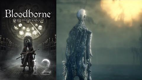 Orphan of Kos - Bloodborne - The Old Hunters Part 12