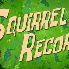 Squirrel Record.
