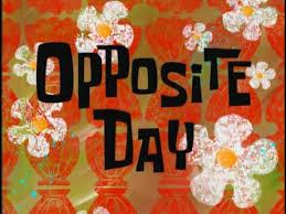 9b Opposite Day.jpg